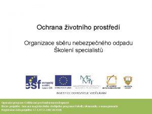 Ochrana ivotnho prosted Organizace sbru nebezpenho odpadu kolen