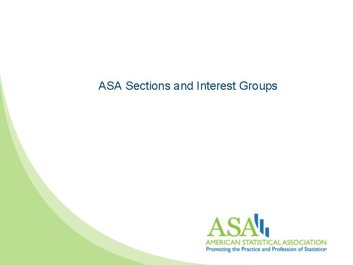 ASA Sections and Interest Groups Sections and Interest