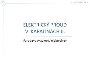 VY32INOVACE08 18 ELEKTRICK PROUD V KAPALINCH II Faradayovy