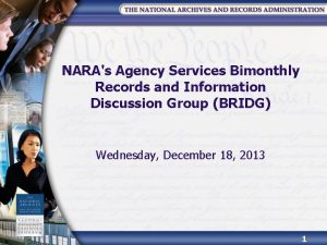 NARAs Agency Services Bimonthly Records and Information Discussion