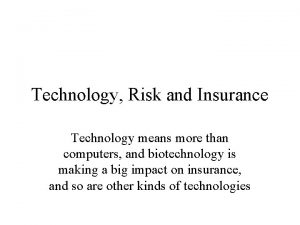Technology Risk and Insurance Technology means more than