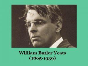 William Butler Yeats 1865 1939 W B Yeats