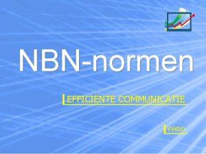 NBNnormen EFFICINTE COMMUNICATIE VVKSO Afspraken w Getallen Arabische