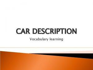 CAR DESCRIPTION Vocabulary learning Nzev CAR DESCRIPTION Autor