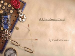 A Christmas Carol by Charles Dickens Charles Dickens