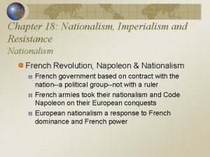 Chapter 18 Nationalism Imperialism and Resistance Nationalism French