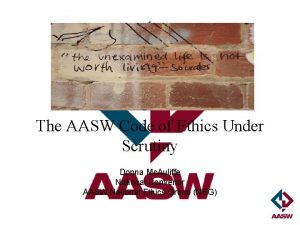The AASW Code of Ethics Under Scrutiny Donna