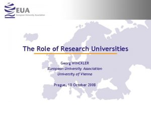 The Role of Research Universities Georg WINCKLER European