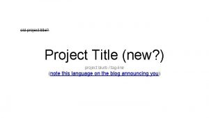 old project title Project Title new project blurb