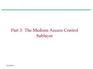 Part 3 The Medium Access Control Sublayer CSC