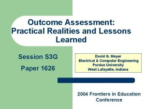 Outcome Assessment Practical Realities and Lessons Learned Session