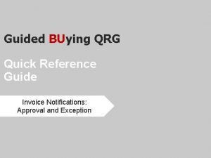 Guided BUying QRG Quick Reference Guide Invoice Notifications