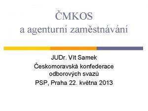 MKOS a agenturn zamstnvn JUDr Vt Samek eskomoravsk