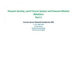 Peasant Society Land Tenure System and Peasant Market