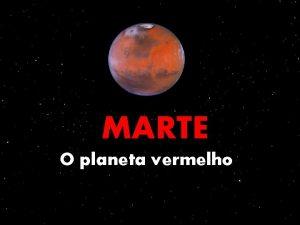 MARTE O planeta vermelho Marte o mais externo