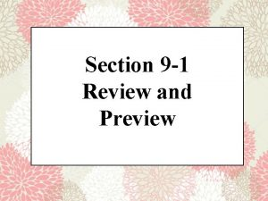 Section 9 1 Review and Preview Preview The