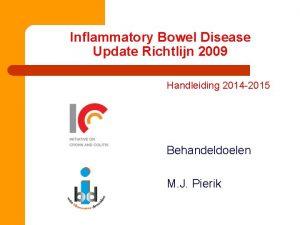 Inflammatory Bowel Disease Update Richtlijn 2009 Handleiding 2014