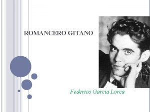 ROMANCERO GITANO Federico Garcia Lorca FEDERICO GARCIA LORCA