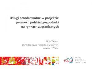 Usugi prozdrowotne w projekcie promocji polskiej gospodarki na