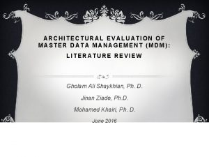 ARCHITECTURAL EVALUATION OF MASTER DATA MANAGEMENT MDM LITERATURE