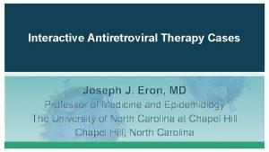 Interactive Antiretroviral Therapy Cases Financial Relationships With Commercial