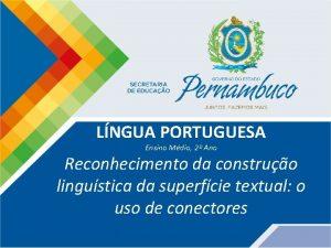 LNGUA PORTUGUESA Ensino Mdio 2 Ano Reconhecimento da
