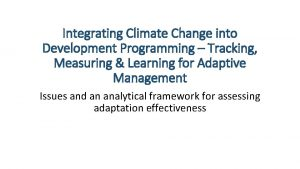 Integrating Climate Change into Development Programming Tracking Measuring