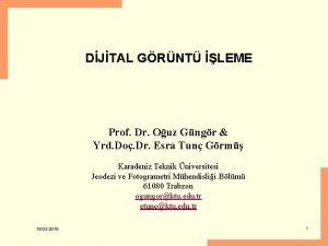 DJTAL GRNT LEME Prof Dr Ouz Gngr Yrd