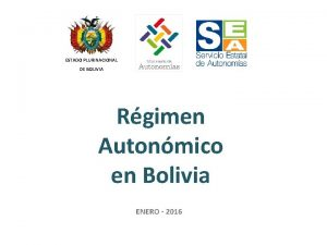 ESTADO PLURINACIONAL DE BOLIVIA Rgimen Autonmico en Bolivia