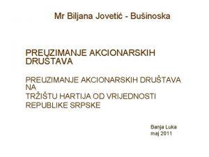 Mr Biljana Joveti Buinoska PREUZIMANJE AKCIONARSKIH DRUTAVA NA