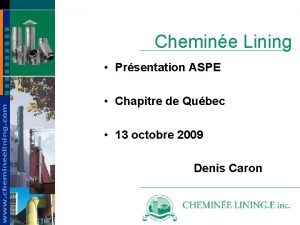 Chemine Lining Prsentation ASPE Chapitre de Qubec 13