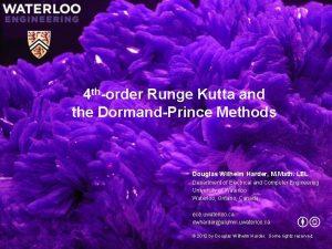 4 thorder Runge Kutta and the DormandPrince Methods