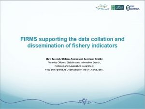 FIRMS supporting the data collation and dissemination of