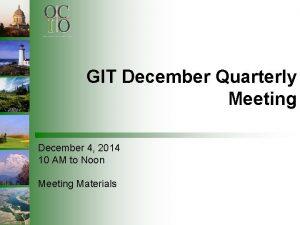 GIT December Quarterly Meeting December 4 2014 10