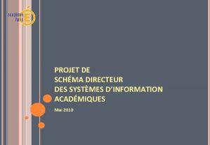 PROJET DE SCHMA DIRECTEUR DES SYSTMES DINFORMATION ACADMIQUES