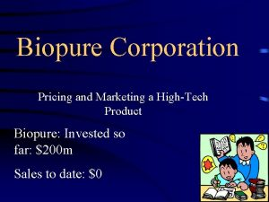 Biopure Corporation Pricing and Marketing a HighTech Product