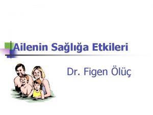 Ailenin Sala Etkileri Dr Figen l Aile Nedir