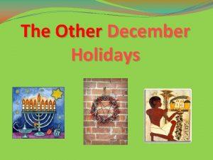 The Other December Holidays Hanukkah v Dates dependent
