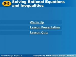Solving Rational Equations 5 5 and Inequalities Warm