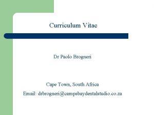 Curriculum Vitae Dr Paolo Brogneri Cape Town South