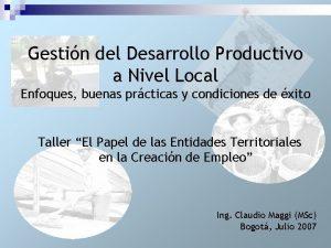 Gestin del Desarrollo Productivo a Nivel Local Enfoques