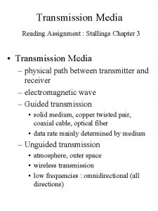 Transmission Media Reading Assignment Stallings Chapter 3 Transmission