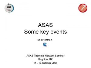 ASAS Some key events Eric Hoffman ASAS Thematic