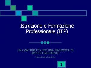 Istruzione e Formazione Professionale IFP UN CONTRIBUTO PER