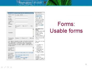 Forms Usable forms 1 Every web site has