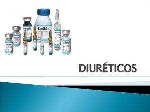 DIURTICOS CLASIFICACIN DE LOS FRMACOS DIURTICOS SEGN MECANISMO