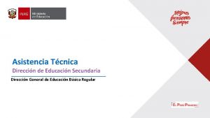 Asistencia Tcnica Direccin de Educacin Secundaria Direccin General