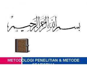 METODOLOGI PENELITIAN METODE METODOLOGI PENELITIAN METODE STATISTIKA NAMA