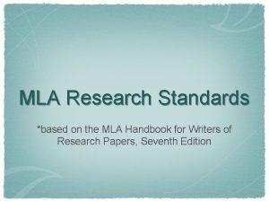 MLA Research Standards based on the MLA Handbook