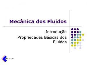Mecnica dos Fluidos Introduo Propriedades Bsicas dos Fluidos